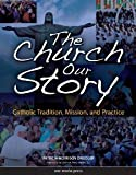 The Church, Our Story [Paperback] [2005] 2nd Ed. Patricia Morrison Driedger, Cardinal Avery Dulles S.J.
