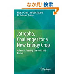Jatropha, Challenges for a New Energy Crop: Volume 1: Farming, Economics and Biofuel
