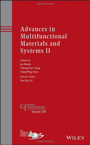 Advances in Multifunctional Materials and Systems II: Ceramic Transactions, Volume 245 (Ceramic Transactions Series)