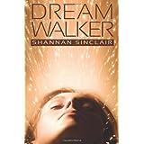Dream Walker (Volume 1) ~ Shannan Sinclair