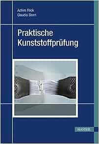 Industrielle Kunststoffprüfung: Günther Harsch, Claudia Stern Achim