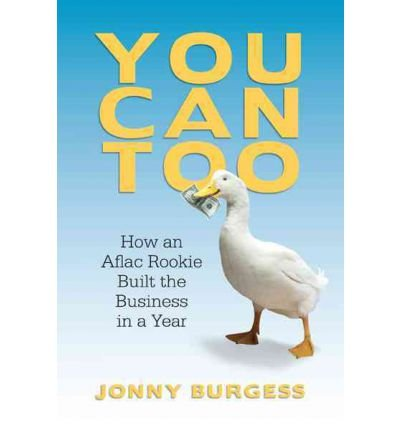 you-can-too-how-an-aflac-rookie-built-the-business-in-a-year-you-can-too-how-an-aflac-rookie-built-t