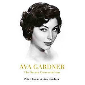 Ava Gardner: The Secret Conversations | [Peter Evans, Ava Gardner]