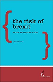 The Risk Of Brexit: Britain And Europe In 2015