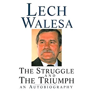 The Struggle and the Triumph: An Autobiography | [Lech Walesa]