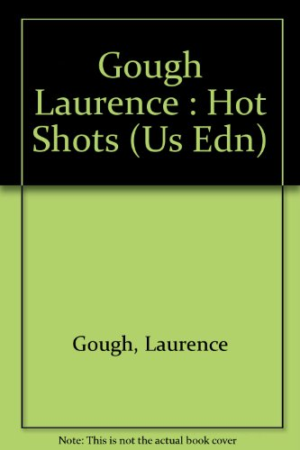Gough Laurence : Hot Shots (Us Edn)