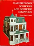 Make Your Own Dollhouses and Dollhous...