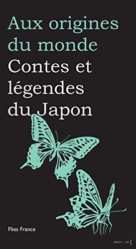 Contes et légendes du Japon (Aux origines du monde t. 4)