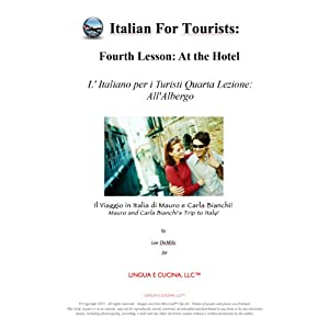 Italian for Tourists Fourth Lesson: At the Hotel: L' Italiano per i Turisti Quarta Lezione: All'Albergo | [Lee DeMilo]