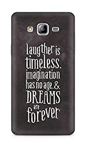 AMEZ laughter is timeless imagination has no age and dreams are forever Back Cover For Samsung Galaxy ON7