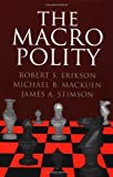 The Macro Polity (Cambridge Studies in Public Opinion and Political Psychology)