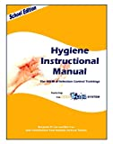 img - for Hygiene Instructional Manual: The HOW of Infection Control Trainings book / textbook / text book