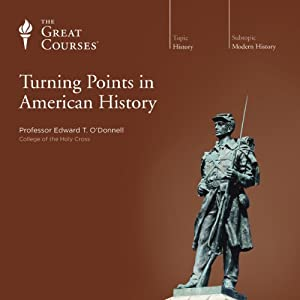 Turning Points in American History | [The Great Courses]