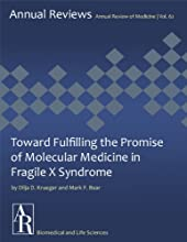 Toward Fulfilling the Promise of Molecular Medicine in Fragile X Syndrome Annual Review of Medicine