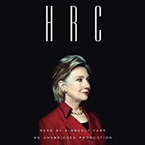 HRC: State Secrets and the Rebirth of Hillary Clinton | [Jonathan Allen, Amie Parnes]