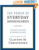 The Power of Everyday Missionaries: The What and How of Sharing the Gospel