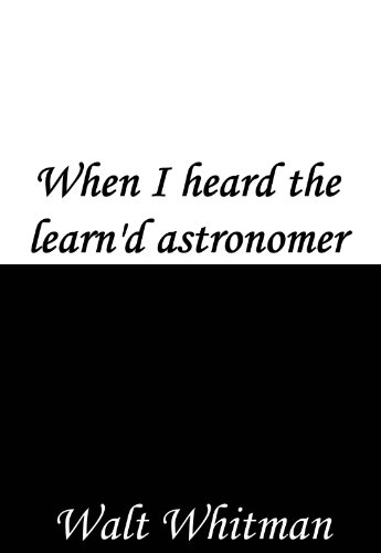 an examination of the poem when i heard the learnd astronomer