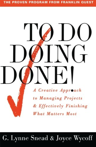 To Do Doing Done: A Creative Approach to Managing...