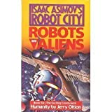 Humanity (Isaac Asimov's Robot City: Robots and Aliens, Book 6) (0441373860) by Oltion, Jerry