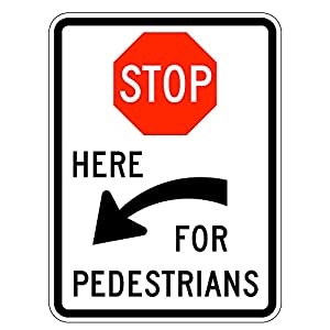 MUTCD R1-5cr - Stop Here for Pedestrians, 3M Reflective Sheeting, Highest Gauge Aluminum,Laminated, UV Protected, Made in U.S.A