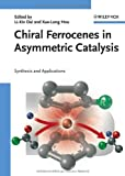 Chiral ferrocenes in asymmetric catalysis :  synthesis and applications /