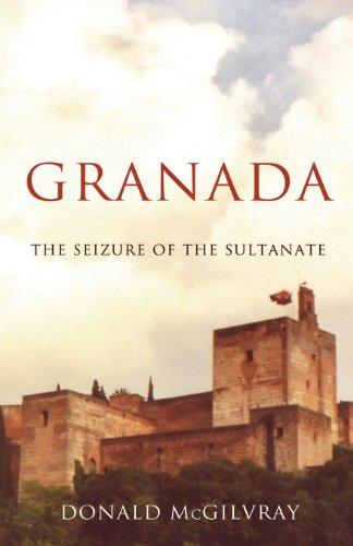 Granada: The Seizure of the Sultanate
