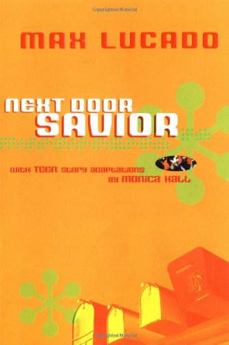 Next Door Savior: Student Edition, Lucado, Max