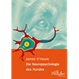 "Die Neuropsychologie des Hundesvon ""James O'Heare"""