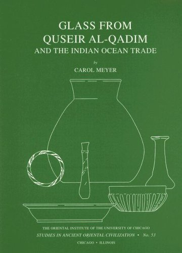 Glass from Quseir al-Qadim and the Indian Ocean Trade (Studies in Ancient Oriental Civilization)
