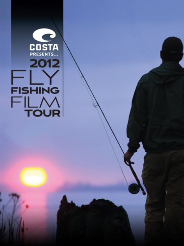 Fly Fishing Film Tour 2012