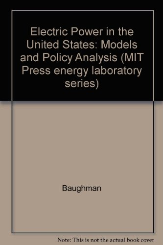 Electric Power In The United States: Models And Policy Analysis