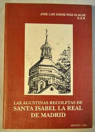 las-agustinas-recoletas-de-santa-isabel-la-real-de-madrid-cuatro-siglos-de-historia-1589-1989