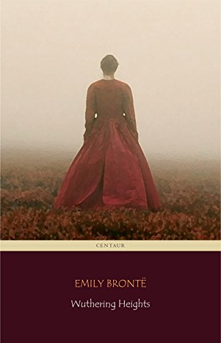 ebook: Wuthering Heights (Centaur Classics) [The 100 greatest novels of all time - #7] (B01A7XU6VW)