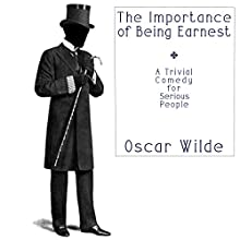 The Importance of Being Earnest | Livre audio Auteur(s) : Oscar Wilde Narrateur(s) : Jack Chekijian
