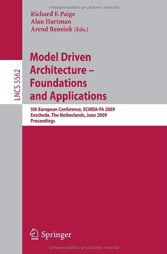 Model Driven Architecture - Foundations and Applications: 5th European Conference, ECMDA-FA 2009, Enschede, The Netherlands, June 23-26, 2009, Proceedings