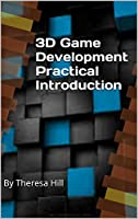 3D Game Development Practical Introduction Front Cover