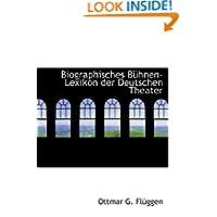 Biographisches Bühnen-Lexikon der Deutschen Theater (German Edition)