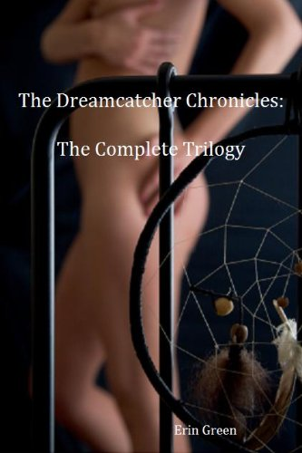 The Dreamcatcher Chronicles: The Complete Trilogy
