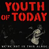 """We're Not in This Alonevon """"Youth Of Today"""""""