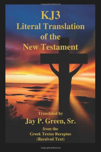 KJ3 Literal Translation Bible - New Testament - Memorial Edition
