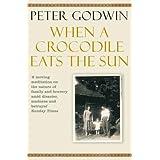 When A Crocodile Eats the Sunby Peter Godwin