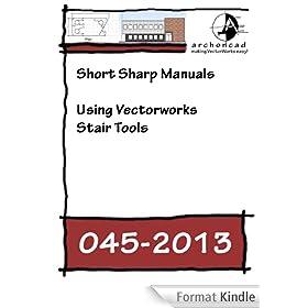 045-2013 Using Vectorworks Stair Tools (Short Sharp Training) (English Edition)