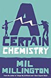 Certain Chemistry~Mil Millington (0753820722) by Millington, Mil