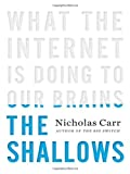 """The Shallows What the Internet Is Doing to Our Brains"" av Nicholas Carr"