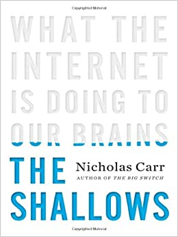 the shallows what the internet is Buy the shallows: what the internet is doing to our brains: read 553 books reviews.