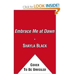 Embrace Me At Dawn - Shayla Black