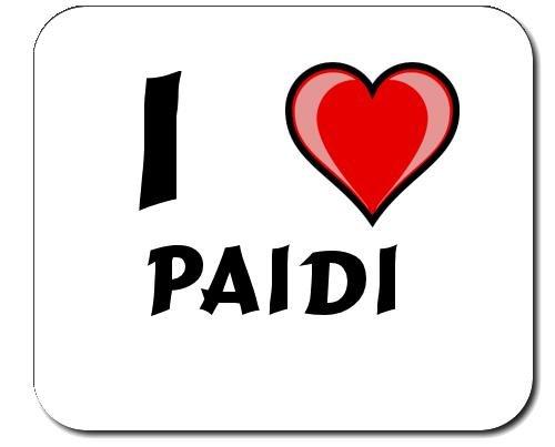 Mauspad mit Aufschrift Ich liebe Paidi (Vorname/Zuname/Spitzname)
