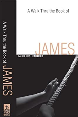Walk Thru the Book of James A: Faith that Endures (Walk Thru the Bible Discussion Guides)