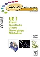 UE 1 - Atomes - Biomol�cules - G�nome - Bio�nerg�tique - M�tabolisme