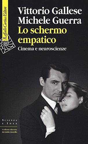 Lo schermo empatico Cinema e neuroscienze PDF